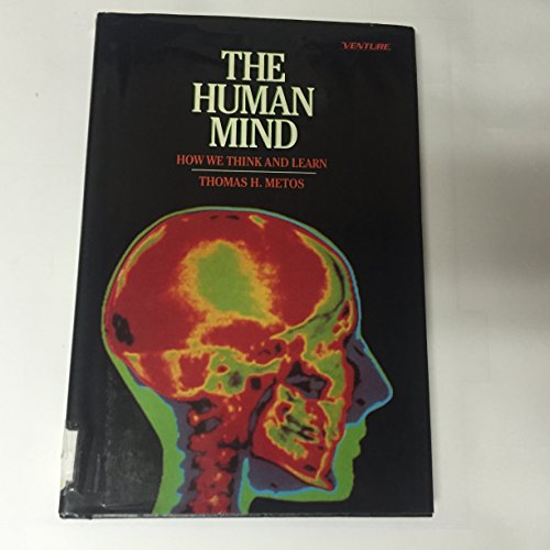 The Human Mind: How We Think and Learn (Venture Books Series): Metos, Thomas