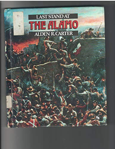 9780531108888: Last Stand at the Alamo (First Book)