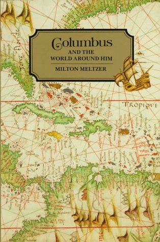 9780531108994: Columbus and the World Around Him (Milton Meltzer Biographies)
