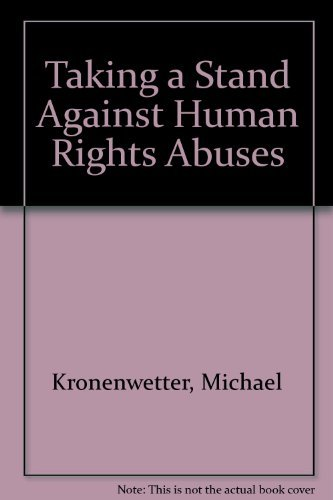 9780531109212: Taking a Stand Against Human Rights Abuses