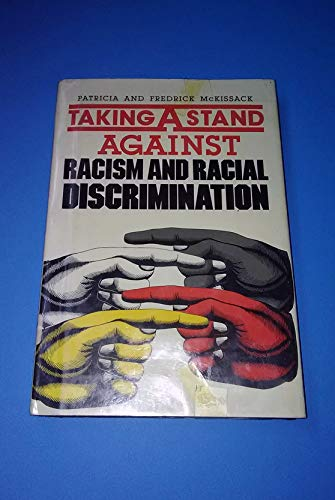 Taking a Stand Against Racism and Racial Discrimination (Taking a Stand Series) (9780531109243) by Pat McKissack; Fredrick McKissack