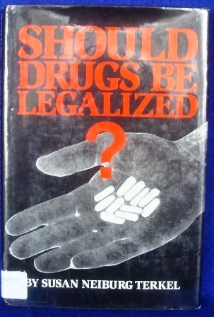 9780531109441: Should Drugs Be Legalized?