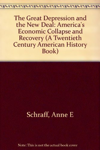 The Great Depression and the New Deal: Schraff, Anne E.