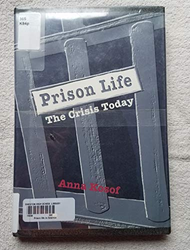 9780531109847: Prison Life: The Crisis Today