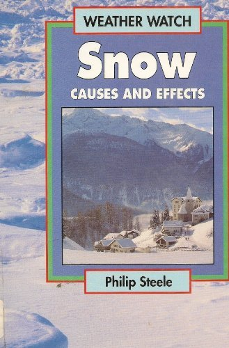 9780531109908: Snow: Causes and Effects (Weather Watch)
