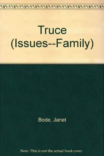 Truce (Issues--Family): Janet Bode