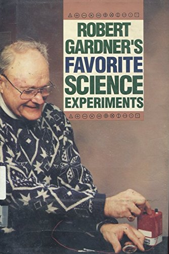 Robert Gardner's Favorite Science Experiments: Robert Gardner