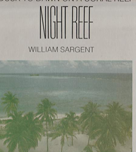 9780531110737: Night Reef: Dusk to Dawn on a Coral Reef