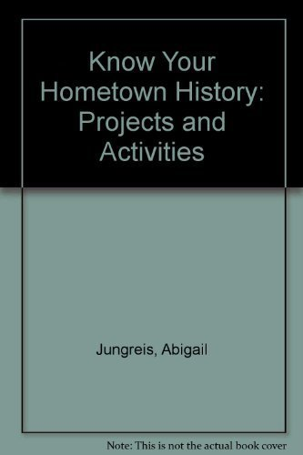 Know Your Hometown History: Projects and Activities: Jungreis, Abigail