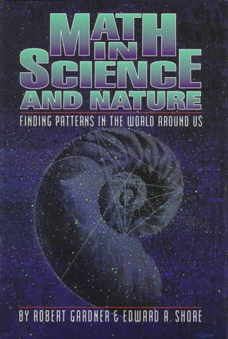 9780531111963: Math in Science and Nature: Finding Patterns in the World Around Us