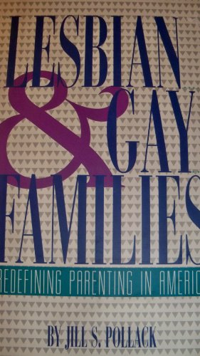 9780531112076: Lesbian and Gay Families: Redefining Parenting in America (The Changing Family)