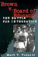 Brown V. Board of Education: The Battle: Tushnet, Mark V.