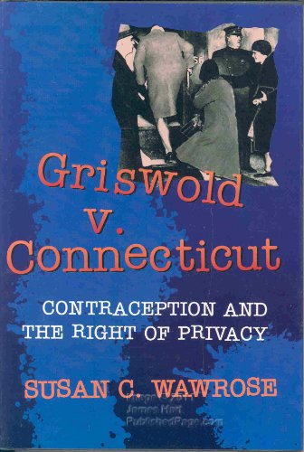 9780531112496: Griswold V. Connecticut: Contraception and the Right of Privacy (Historic Supreme Court Cases)