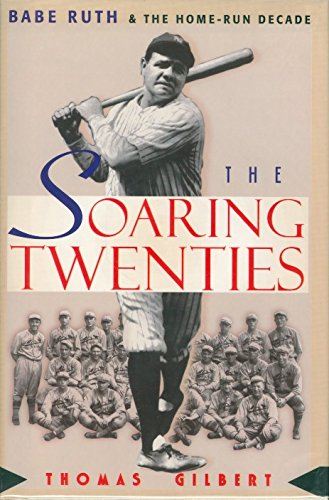THE SOARING TWENTIES: Babe Ruth and the Home-Run Decade