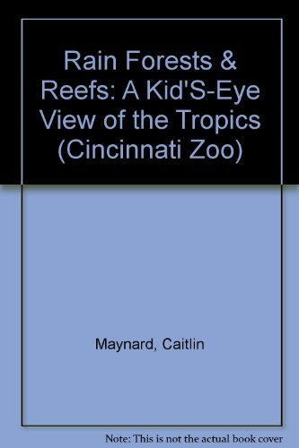 9780531112816: Rain Forests & Reefs: A Kid'S-Eye View of the Tropics (Cincinnati Zoo)