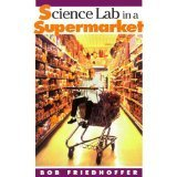 Science Lab in a Supermarket: Friedhoffer, Robert