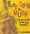 9780531114100: Deep Down in Music: The Art of the Great Jazz Bassists (Art of Jazz)
