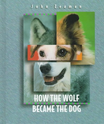 9780531114599: How the Wolf Became the Dog (Before They Were Pets)
