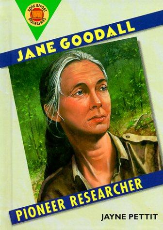 Jane Goodall: Pioneer Researcher (Book Report Biographies): Pettit, Jayne