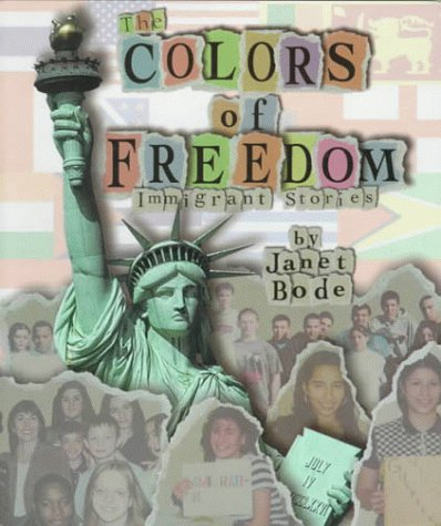 9780531115305: The Colors of Freedom: Immigrant Stories (Single Title: Social Studies: Cultures and Peoples: Multiculturalism)
