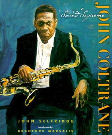 9780531115428: John Coltrane: A Sound Supreme (Biography, Arts, Music and Literature Series)