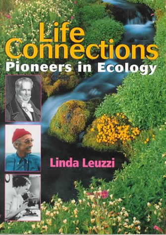 Life Connections: Pioneers in Ecology (Lives in Science series)