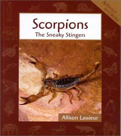 Scorpions (Animals in Order): Lassieur, Allison