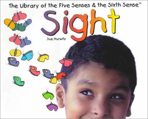 9780531116555: Sight (The Library of the Five Senses and the Sixth Sense)