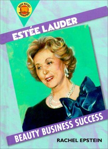 9780531117057: Estee Lauder: Beauty Business Success