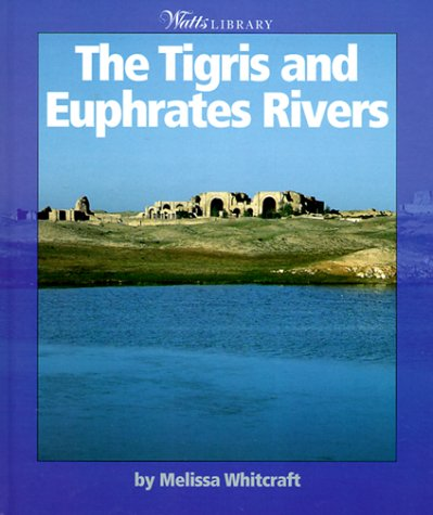 9780531117415: The Tigris and Euphrates Rivers (Watts Library)