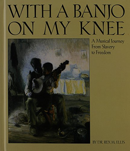 9780531117477: With a Banjo on My Knee: A Musical Journey from Slavery to Freedom (Single Title: Social Studies)