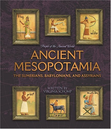 9780531118184: Ancient Mesopotamia: The Sumerians, Babylonians, and Assyrians (People of the Ancient World)