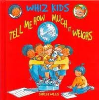 Tell Me How Much It Weighs (Whiz Kids): Shirley Willis