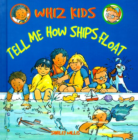 9780531118283: Tell Me How Ships Float (Whiz Kids)