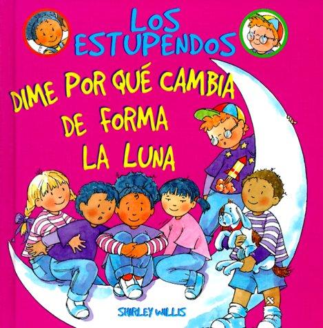 9780531118474: Dime Por Que Cambia De Forma LA Luna (Los Estupendos Series)