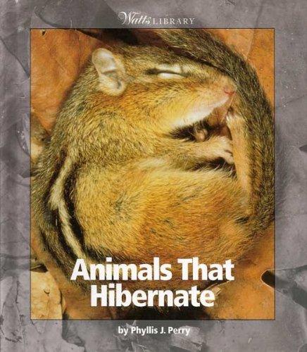 9780531118641: Animals That Hibernate (Watts Library: Animals)