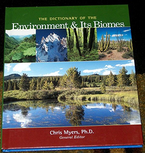 The Dictionary of the Environment and Its Biomes (Reference): Inc. Franklin Watts