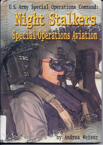 9780531120095: U.S. Army Special Operations Command: Nightstalkers-Special Operations Aviation (Warfare and Weapons)