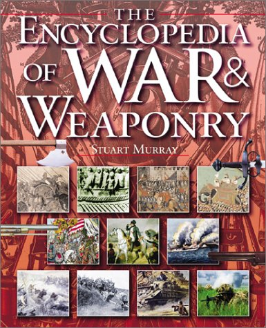 9780531120538: The Encyclopedia of War & Weaponry (Watts Reference)