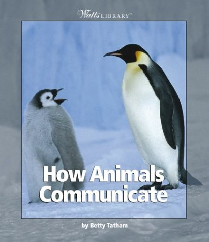 9780531121672: How Animals Communicate (Watts Library)