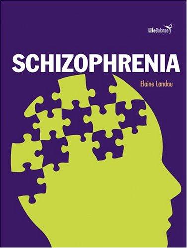 Schizophrenia (Life Balance): Landau, Elaine