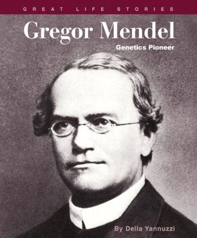 Gregor Mendel: Genetics Pioneer (Great Life Stories: Yannuzzi, Della