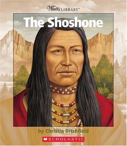 The Shoshone (Watts Library): Ditchfield, Christin