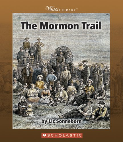 9780531123171: The Mormon Trail (Watts Library: American West)
