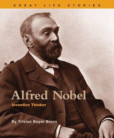 Alfred Nobel: Inventive Thinker (Great Life Stories: Binns, Tristan Boyer