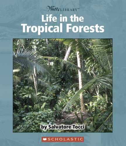 9780531123645: Life In The Tropical Forests (Watts Library)
