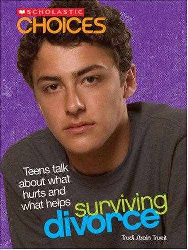 9780531123683: Surviving Divorce: Teens Talk about What Hurts and What Helps (Scholastic Choices)