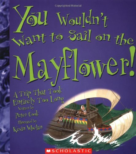 9780531123911: You Wouldn't Want To Sail On The Mayflower!: A Trip That Took Entirely Too Long