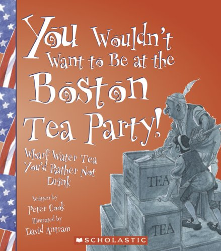 You Wouldn't Want to Be at the Boston Tea Party!: Wharf Water Tea, You'd Rather Not Drink...