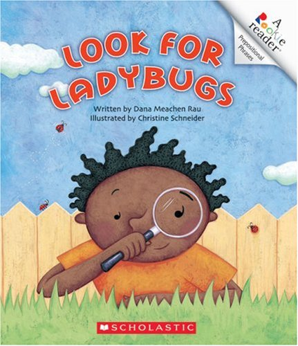Look for Ladybugs (Rookie Reader: Skill Sets Prepositional Phrases): Rau, Dana Meachen